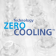 Technologie Zero cooling